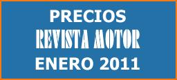 PRECIOS REVISTA MOTOR ENERO DE 2011