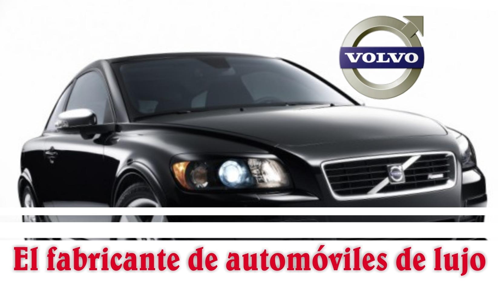 Volvo, El fabricante de automóviles de lujo.