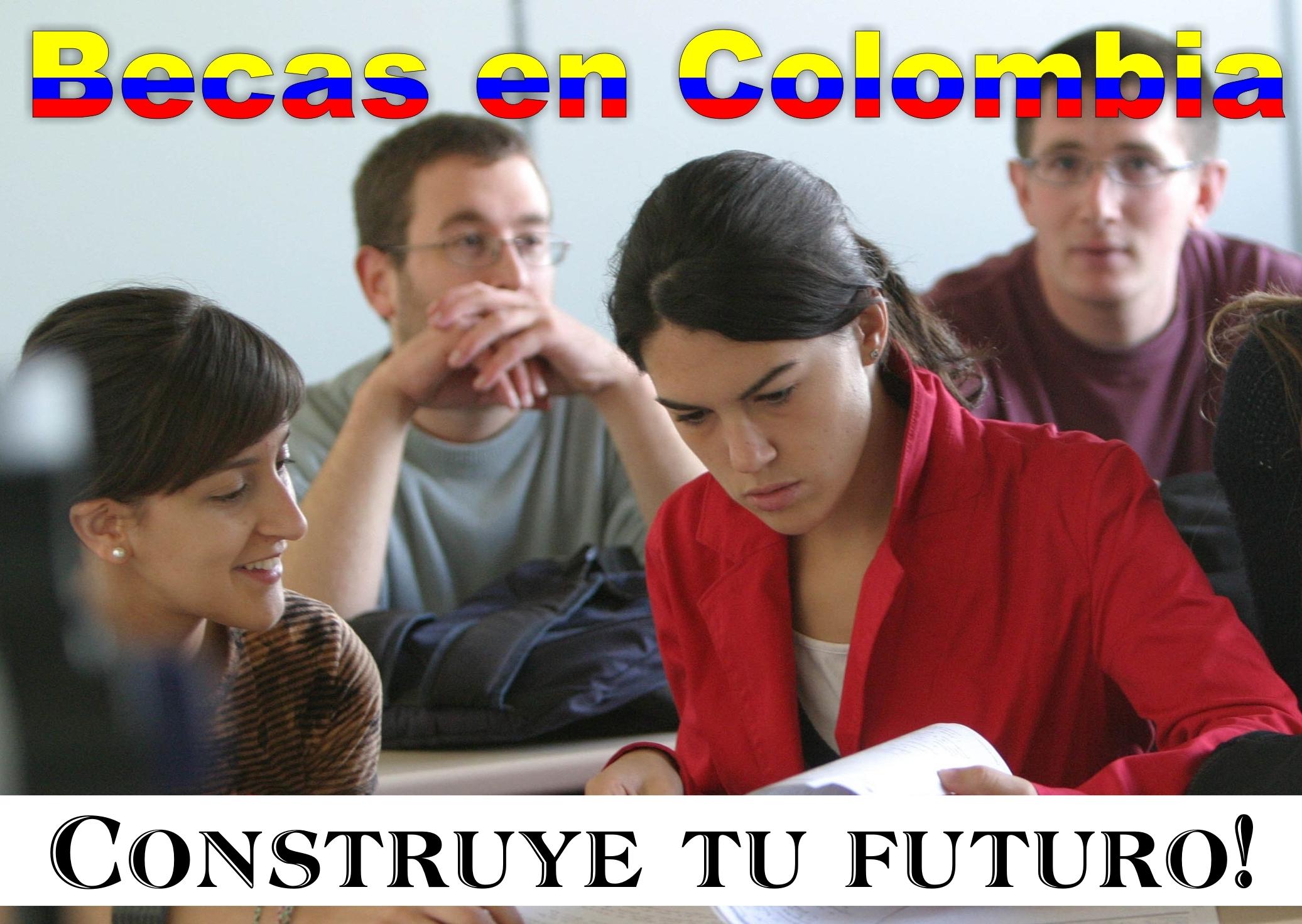 Becas en Colombia, Construye tu futuro!
