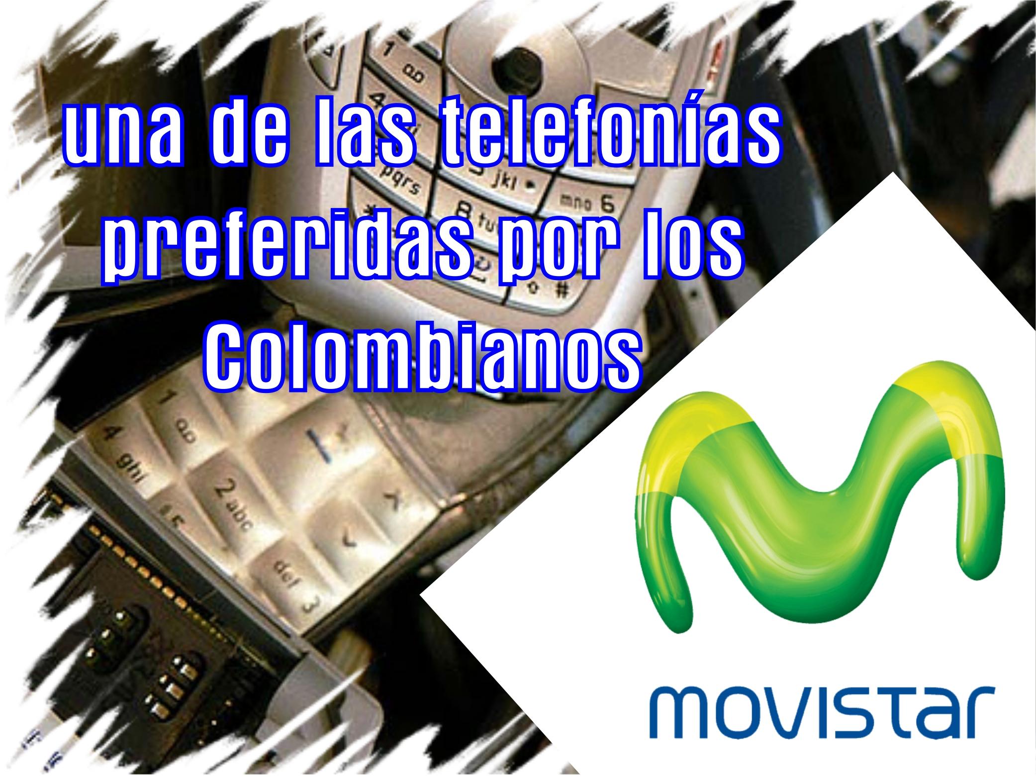 Telefonica Movistar en Colombia, una de las telefonías preferidas por los Colombianos