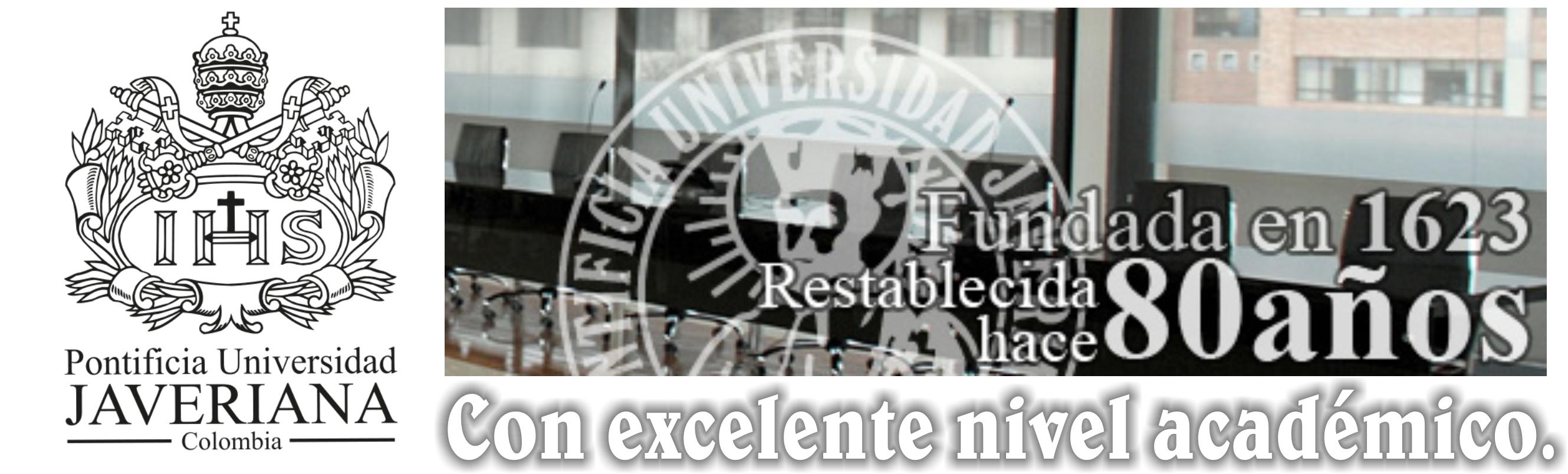 Pontificia Universidad Javeriana, Con excelente nivel académico.