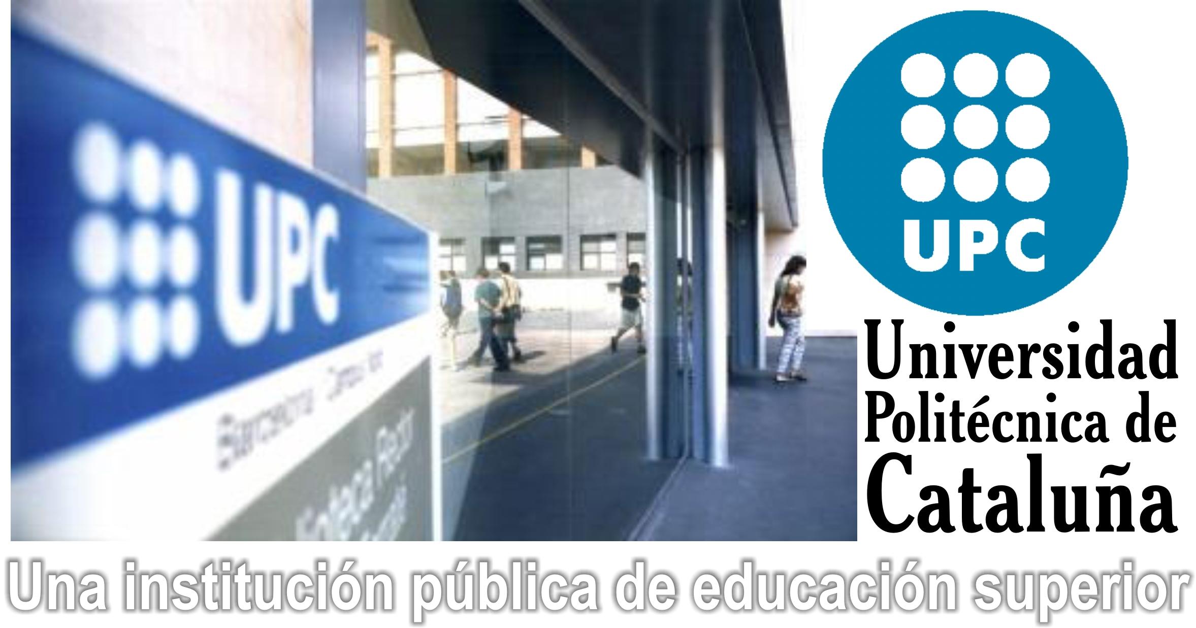 Universidad Politecnica de Cataluña, una institución pública de educación superior.