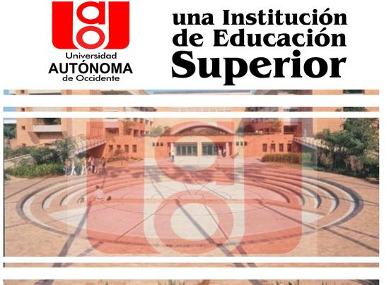 Universidad Autonoma de Occidente, una Institución de Educación Superior