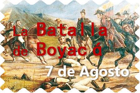 El 7 de Agosto de 1819; La batalla final de la Independencia