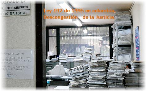 ley 192 de 1995 en colombia, Descongestion de la Justicia