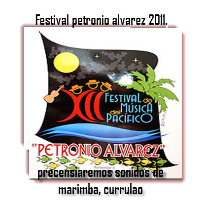 Décimo Quinto Festival petronio alvarez 2011.