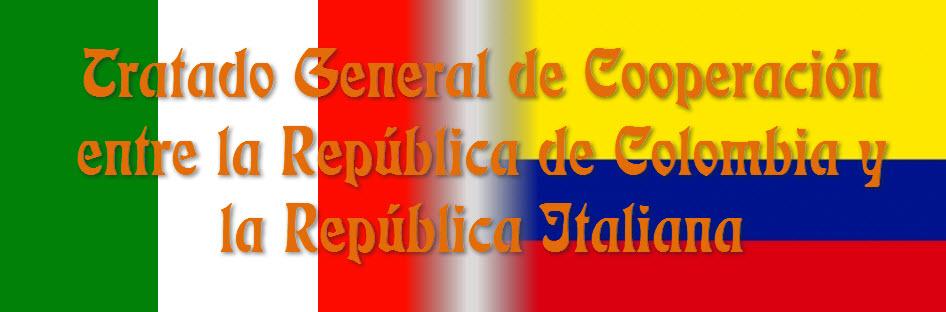 Tratado General de Cooperación entre la República de Colombia y la República Italiana
