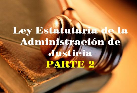 Ley Estatutaria de la Administración de Justicia, Parte II