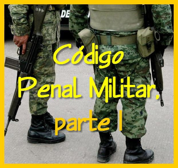 Ley General del Código Penal Militar, Parte I