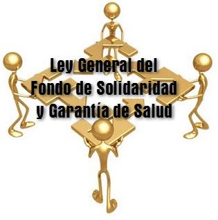 Ley General del Fondo de Solidaridad y Garantía de Salud