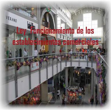 Ley General del Funcionamiento de los Establecimientos Comerciales