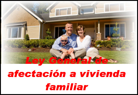 Ley General de  Afectación a vivienda familiar