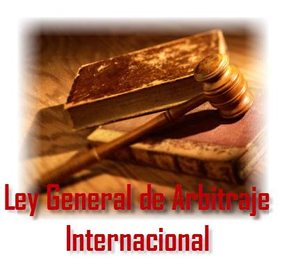 Ley General de Arbitraje Internacional