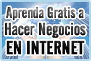 Aprenda Gratis a Hacer Negocios por Internet