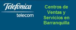 Oficinas y centros de servicio de Telefonica Telecom, ciudad: Barranquilla Atlántico – Colombia