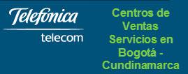 Oficinas y centros de servicio de Telefonica Telecom, ciudad: Bogotá Cundinamarca – Colombia
