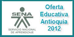 OFERTA EDUCATIVA DEL SENA PARA EL 2012 EN ANTIOQUIA