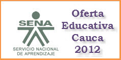OFERTA EDUCATIVA DEL SENA PARA EL 2012 EN EL CAUCA