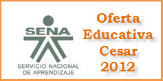 OFERTA EDUCATIVA DEL SENA PARA EL 2012 EN EL CESAR