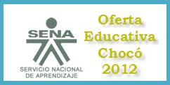 OFERTA EDUCATIVA DEL SENA PARA EL 2012 EN EL CHOCÓ