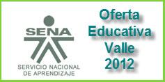 OFERTA EDUCATIVA DEL SENA PARA EL 2012 – VALLE DEL CAUCA