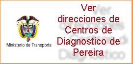 Direcciones de Centros de Diagnosticos ó CDA en Pereira Risaralda