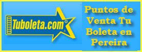 Puntos de ventas tu boleta, Pereira Risaralda – Colombia
