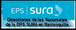 Direcciones de las sucursales de la EPS SURA en Barranquilla