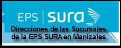 Direcciones de las sucursales de la EPS SURA en Manizales