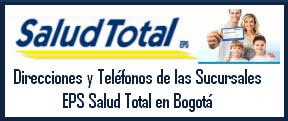 Direcciones y Teléfonos de las sucursales EPS Salud Total en Bogotá