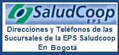 Direcciones y Teléfonos de las Sucursales de la EPS Saludcoop en Bogotá