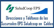 Direcciones y Teléfonos de las sucursales EPS Saludcoop en Caldas.
