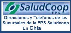 Direcciones y Teléfonos de las sucursales de la EPS Saludcoop en Chia