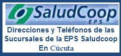 Direcciones y Teléfonos de las Sucursales de la EPS Saludcoop en Cúcuta