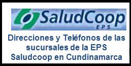 Direcciones y Teléfonos de las sucursales de la EPS Saludcoop en Cundinamarca.