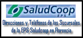 Direcciones y Teléfonos de las sucursales EPS Saludcoop en Florencia.