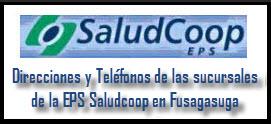 Direcciones y Teléfonos de las sucursales EPS Saludcoop en Fusagasuga.