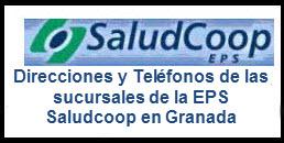 Direcciones y Teléfonos de las sucursales de la EPS Saludcoop en Granada.
