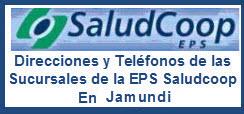 Direcciones y Teléfonos de las sucursales de la EPS Saludcoop en Jamundi.