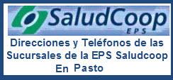 Direcciones y Teléfonos de las EPS de Saludcoop en Pasto.