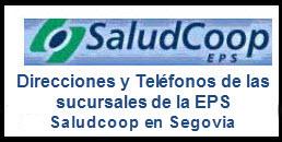 Direcciones y Teléfonos de las sucursales de la EPS Saludcoop en Segovia.