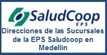Direcciones de las Sucursales de la EPS Saludcoop en Medellin