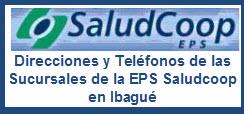 Direcciones y teléfonos de las Sucursales de la EPS Saludcoop en Ibagué