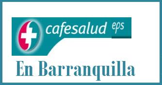 Direcciones y Teléfonos de las sucursales Cafesalud EPS en Barranquilla.
