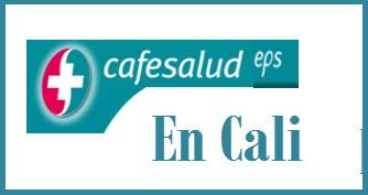 Direcciones y Teléfonos de las sucursales Cafesalud EPS en Cali.