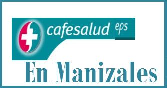 Direcciones y Teléfonos de las sucursales Cafesalud EPS en Manizales.