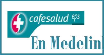 Direcciones y Teléfonos de las sucursales Cafesalud EPS en Medellin.