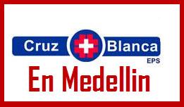Direcciones y Teléfonos de las sucursales Cruz Blanca EPS en Medellin.