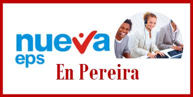 Direcciones y Teléfonos de las sucursales Nueva EPS en Pereira.