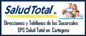 Direcciones y Teléfonos de las sucursales EPS Salud Total en Cartagena.